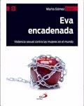 'Eva Encadenada', un mapa de la violencia sexual contra mujeres y niñas en todo el mundo
