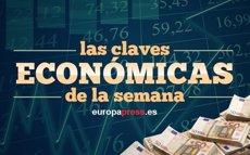 Claves económicas de la semana (EUROPA PRESS)